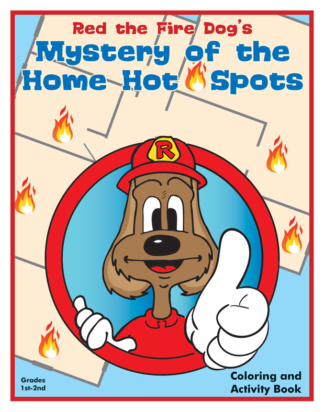 """""""Red the Fire Dog's Mystery of the Home Hot Spots"""" Activity and Coloring Book"""