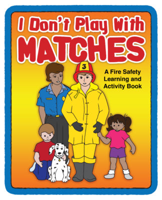 I Don't Play with Matches Activity Book