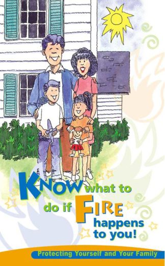 """""""Know What to do if Fire Happens to You: Protecting Yourself and Your Family"""" Booklet"""