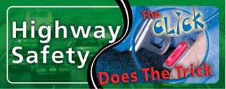 """Highway Safety: The Click Does the Trick"" Pamphlet"