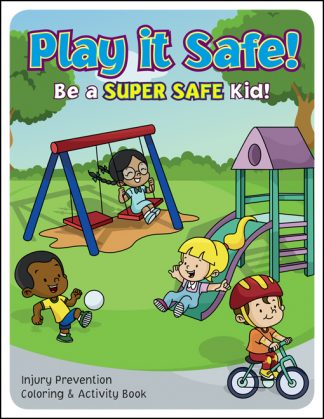 Play it Safe! Be A Super Safe Kid
